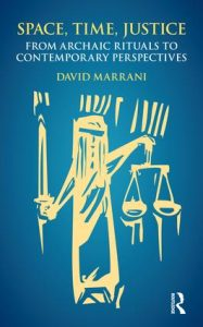 Space, Time, Justice by David Marrani