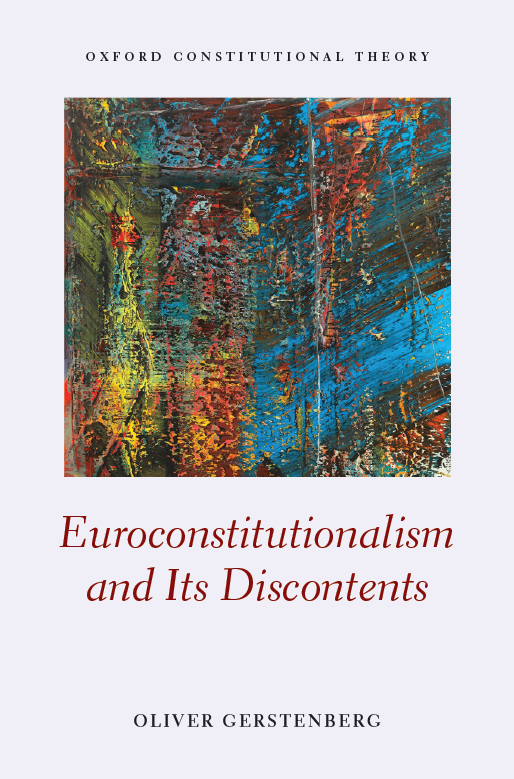 Euroconstitutionalism and Its Discontents by Oliver Gerstenberg