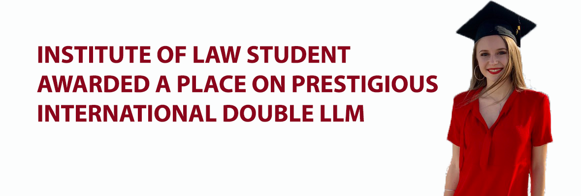 Institute of Law Alumna admitted on prestigious double LLM degree